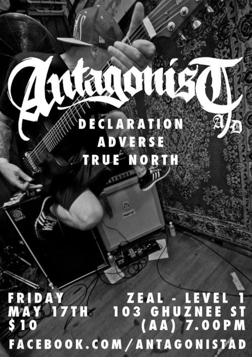 jaiwrestledabearonce:  jaiwrestledabearonce: My band True North are playing our second show with our boys in Adverse and Declaration A.D, as well as the mighty Antagonist. If you owe me money or something come hang out and we'll call it even.