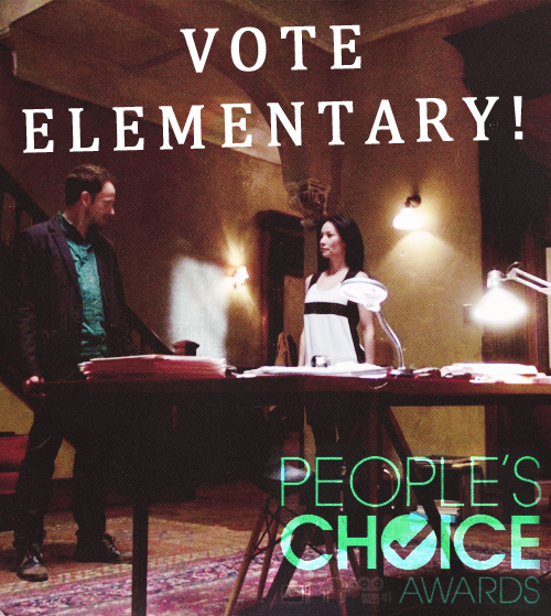 Vote Elementary for favorite new TV drama in the People's Choice Awards! We know this show deserves to win- we can do this!