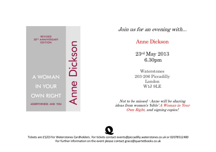 Join us for an evening with Anne Dickson on Thursday at Waterstones, Piccadilly. She will be sharing ideas from A Woman in Your Right! Not an event to be missed…