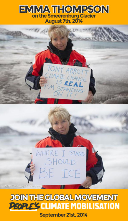 ilex-imaging:  Australia is now the first country to remove Carbon Tax Legislation. Emma Thompson had something to say to Australian PM Tony Abbott about it, just a few weeks ago. Sign Emma's petition to Save the Arctic here: http://www.savethearctic.org/emma #PeoplesClimate