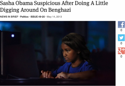 theonion:  Sasha Obama Suspicious After Doing A Little Digging Around On Benghazi: Full Report  Well played.