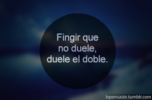 lopensaste:  Fingir que no duele…