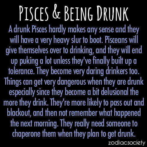 zodiacsociety:  Pisces and Being Drunk
