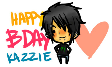 today  is Kazzie's b-day ♥ HAPPY BIRTHDAYYYYYY ilu