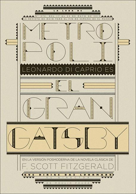 coverjunkie:   Metropoli (Spain) The Great Gatsby stars La Luna de Metrópoli magazine, the weekly supplement of Spanish newspaper El MundoAce art direction by Rodrigo Sánchez (@rodrigosansan), read here about his favorite covers on this special Coverjunkie post and here about his exhibition at La Casa Encendida museum last year in Madrid  Updated roundup of reviews.