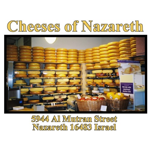 Cheeses of Nazareth - Spotted by chungasrevenge Sacrilicious!
