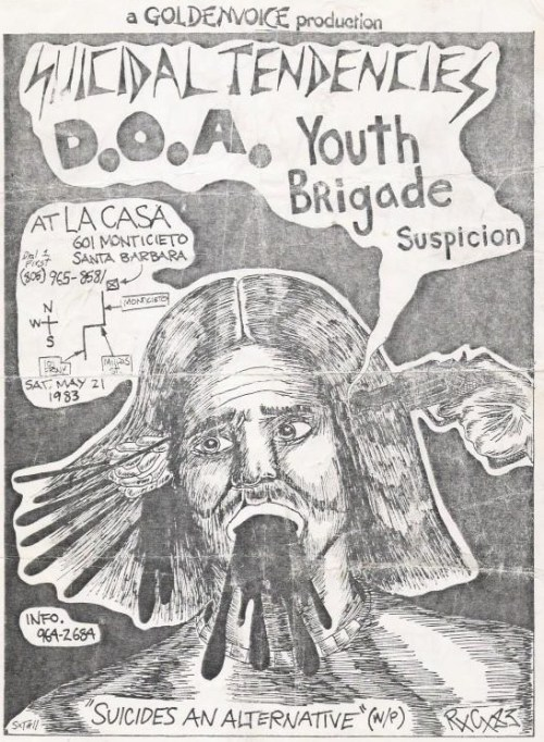 oldpunkflyers:  Suicidal Tendencies, DOA, Youth Brigade, Suspicion @ La Casa 1983