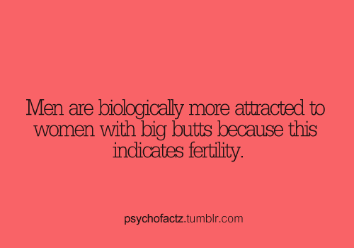psychofactz:  More Facts on Psychofacts :)  …and I cannot lie.