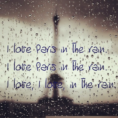 I love Paris in the rain. I love Paris in the rain. I love, I love, in the rain… #paris #love #rain #reginaspektor
