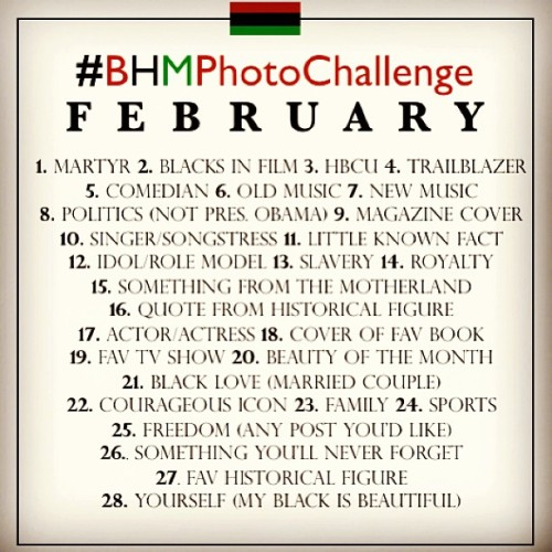 Here is the photo challenge I'm doing in honor of Black History Month. Wonder how many people will do it with me. #febphotochallenge #february #blackhistory #BHM #AfricanAmerican #BHMphotoChallenge