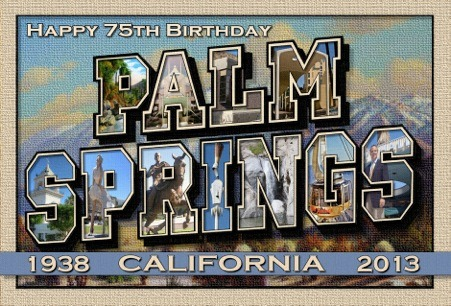 "Palm Springs Celebrates 75th Anniversary! To celebrate the history and culture of the City of Palm Springs from 1938, a special event dubbed ""Thanks for the Memories: Palm Springs Through the Decades,"" is scheduled on Saturday, April 20, 2013 from 3 p.m. to 9 p.m. at the historic O'Donnell Golf Club in downtown Palm Springs. www.vacationpalmsprings.com"