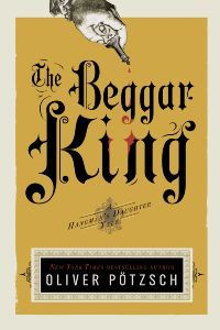 The German Book Office has chosen The Beggar King by Oliver Poetzsch as its Book of the Month for January. Learn more here.