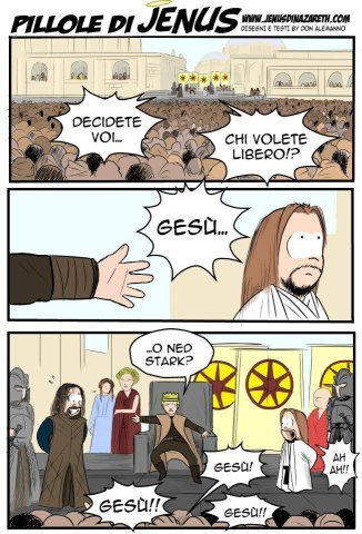 """Whom do you want me to release for you: Jesus [Gesù] or Ned Stark?"""