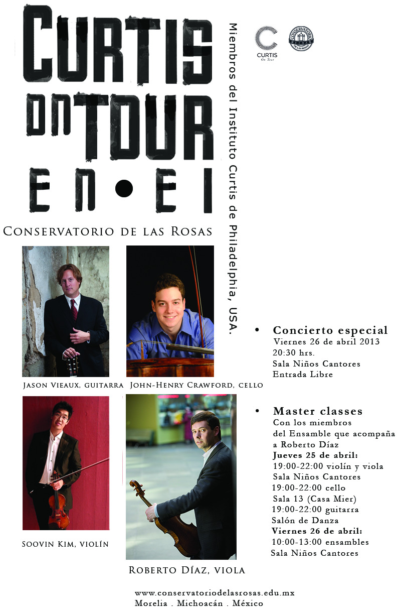 Curtis On Tour comes to Mexico this month. Performing at the Conservatorio de Las Rosas in Morelia are Curtis President Roberto Diaz (viola), faculty member Jason Vieaux (guitar), alumnus Soovin Kim (violin), and student John-Henry Crawford (cello). Other April tour stops include Costa Rica and Brazil…stay tuned for more from Latin America.