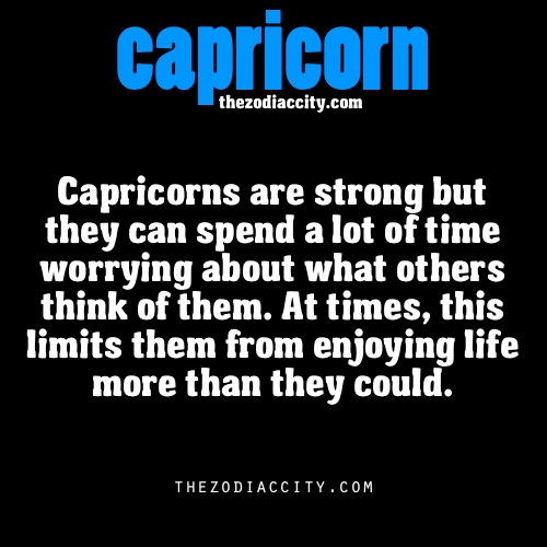 zodiaccity:  Zodiac Capricorn facts.  I believe this to be true