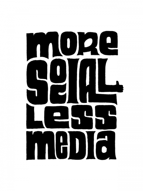 thekhooll:  Less Media More Social Less Media by Kyle Steed