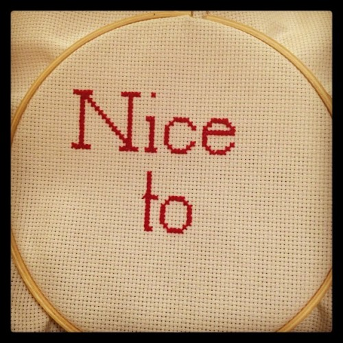 Doing my first cross-stitch letters freehand was a great way to drive myself completely insane.