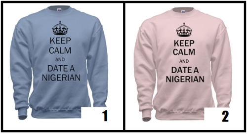 Keep Calm and DATE A NIGERIAN =)