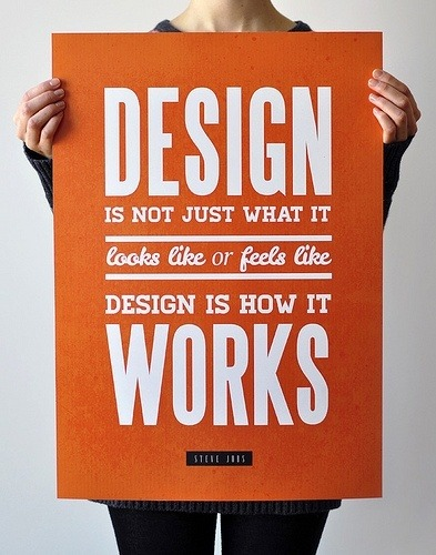 type-lover:  Design is how it works - Steve Jobs