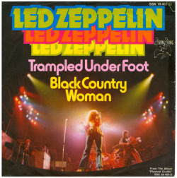 "Led Zeppelin ""Trampled Under Foot"" / ""Black Country Woman"" Single - Swan Song, Germany (1975)."