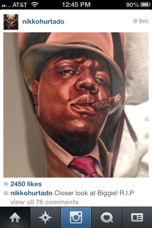 Nikko is the best ever! Love this Biggie tattoo!!!!!   It was all a dream!