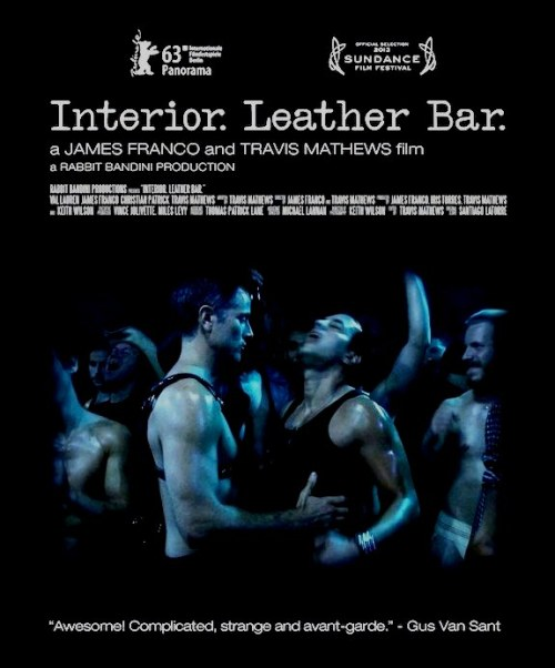 The. Film. To. See. In. 2013 :: Interior. Leather Bar. Did I mention James Franco?