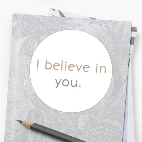 I believe in you || #stickers #inspiration || https://ift.tt/2Fe2B5q #stickers#inspiration#motivation#studyspo#recovery #// a little step goes a far way  #... a long w