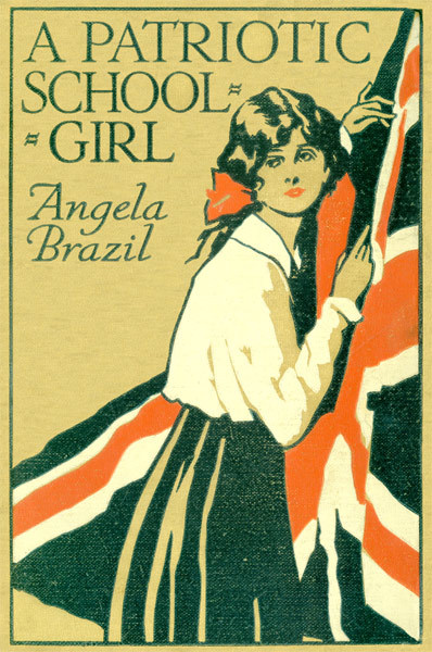 Angela Brazil's A Patriotic Schoolgirl (1918) (HT Great War Fiction)