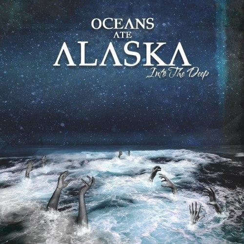 Oceans Ate Alaska - Into The Deep (2012)