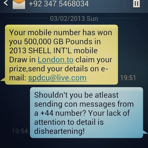 What is wrong with these con artists? If I've won something in London at least send me a message from a UK number to make it look tad more legit! Noobs! #log #photos #Pakistan #Lahore #London #UK #England #fraud