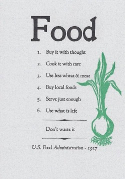 heartrock:  good:  US Food Administration PSA from Nearly 100 Years Ago Still Rings True- Haley Scott posted in Food, Sustainable and Brown      YES!!!