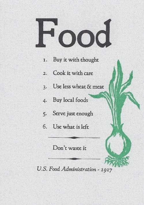 good:  US Food Administration PSA from Nearly 100 Years Ago Still Rings True- Haley Scott posted in Food, Sustainable and Brown