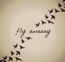 fly away | via Tumblr on We Heart It - http://weheartit.com/entry/57719173/via/glygly   Hearted from: http://i-wanna-see-u-cry-fucking-bitch.tumblr.com/post/47301548512
