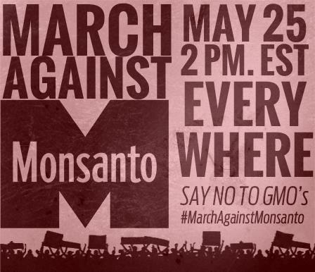 #MarchAgainstMonsanto EVERYWHERE May 25 Source ~ www.facebook.com/MarchAgainstMonstanto  find your nearest march here: http://v.gd/aPT4Tf sign here: https://www.campact.de/saatgutvielfalt/ and http://www.avaaz.org/de/monsanto_vs_mother_earth_loc