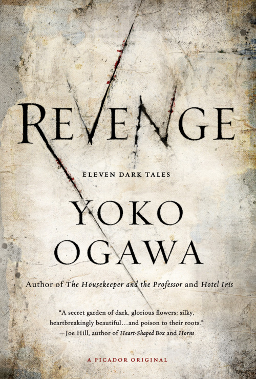 Revenge: Eleven Dark Tales by Yoko Ogawa is on sale next week. You can read one of the stories, The Last Hour of the Bengal Tiger, on Ann and Jeff VanderMeer's Weird Fiction Review. If you need some convincing, here's what the critics are saying:    From Japan comes Revenge, a spine tingling volume subtitled Eleven Dark Tales, from Yoko Ogawa … These are shiningly sinister stories that grab you by the vulnerable back of the neck and don't let go.—ELLE   Revenge is a delicious mosaic that concerns much more than its titular subject…. Compulsively readable… Ogawa's style is so spare and simple, so everyday and true, that her set-ups slide past your defenses and explode on target. These elegant, literate tales are unvarnished outtakes from reality, disturbing glimpses under the veneer of life at the inescapable calamities of urban existence.—Shelf Awareness Every act of malice glows creepily against the plain background. It's a book that ought to be distributed to every fiction-M.F.A. candidate who tends to overwrite: Ogawa is an expert in doing more with less.—New York  Japan's best teller of macabre tales… Ogawa is such a master that she pushes the boundaries and suspends the mystery… You never know 'why,' only that humans are slaves to time, and we keep on with our lives so that someday we might understand.—The Daily Beast Eleven creeptastic stories, complete with Murakami-esque weirdness.—io9  Interwoven stories from Ogawa involve murder, desire, jealousy, love, and torture, making for creepy but compelling experimental horror that stays with you long past the book's last page. —The Atlantic Wire Revenge is about as elegant as horror gets, in both style and presentation. … an exceptionally well-done and well-balanced piece of horror-writing, disarmingly detached — and all the more unsettling for that.—Michael Orthofer, The Complete Review