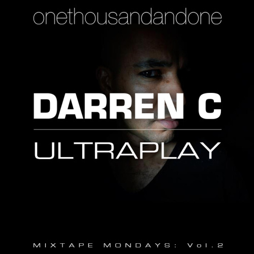 Mixtape Mondays #002 by Darren C from Ultraplay…out now!! Pls feel free to share, comment & download ♥ https://soundcloud.com/cafe-1001/mixtape-mondays-002