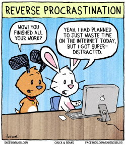 laughingsquid:  Reverse Procrastination  Yep.