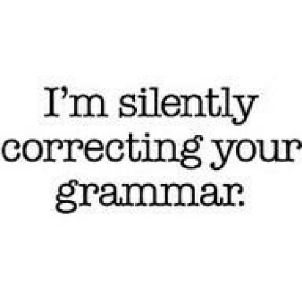 yirssi:  All day, every day. #grammarlover #grammarnazi