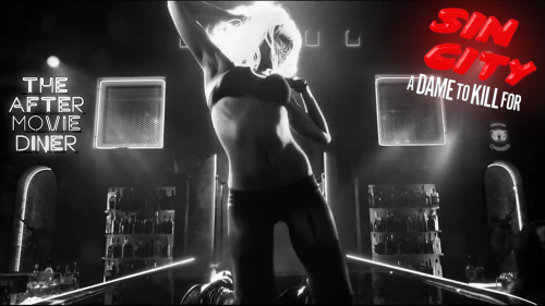 Sin City and Sin City: A Dame To Kill For coming to the After Movie Diner this week
