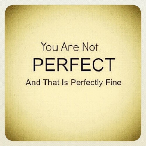 You are not #perfect but I still love You! <3 ^-^