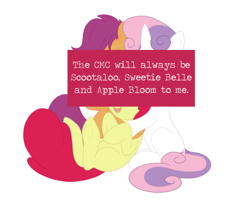 The CMC will always be Scootaloo, Sweetie Belle and Apple Bloom to me.