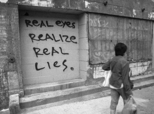 "hiphopfightsback:  ""Don't believe everything you hear. Real eyes realize real lies."" - Tupac Shukar"