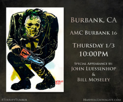 "Burbank, CA - Get ready for the return of Leatherface… On Thursday Jan 3rd at 10 PM, hit up AMC Burbank 16 to catch a Tumblr Screening of #Texas Chainsaw 3D featuring special appearances by director John Luessenhop and Bill Moseley. You'll walk away with custom Texas Chainsaw 3D-glasses from RealD and an exclusive limited edition Vice ""Gallery of Horrors"" poster. Click the picture to buy tickets now!"