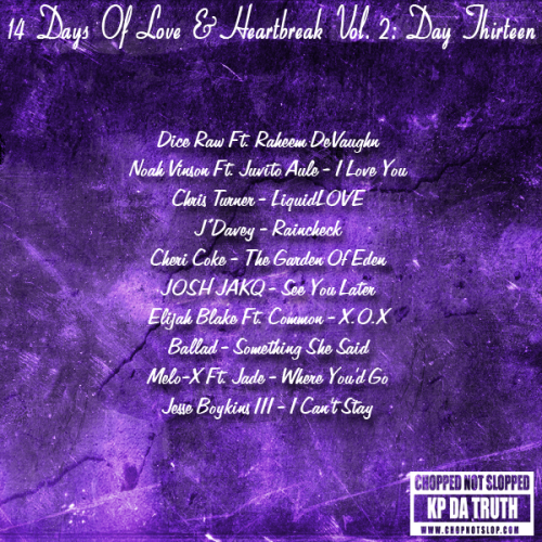"13th Mixtape from my  ""14 Days of Love & Heartbreak Vol. 2"" series. You can download it directly from  Sharebeast or stream/download it elsewhere,  Here."