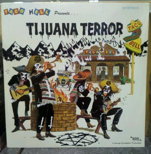Taco Hell presents… TIJUANA TERROR!