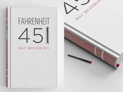 "Typeverything.com Fahrenheit 451 book cover by Elizabeth Perez. ""The book's spine is screen-printed with a matchbook striking paper surface, so the book itself can be burned."" (via @joenewble)"