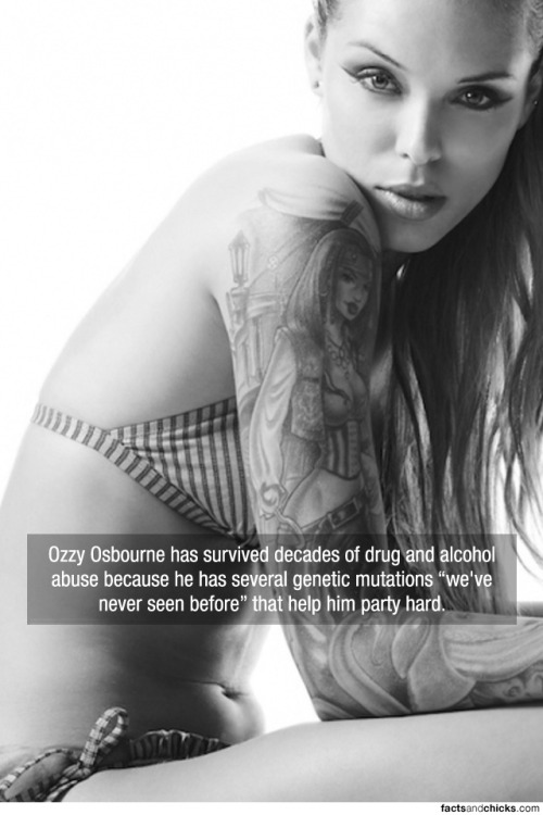 "factsandchicks:  Ozzy Osbourne has survived decades of drug and alcohol abuse because he has several genetic mutations ""we've never seen before"" that help him party hard. source"
