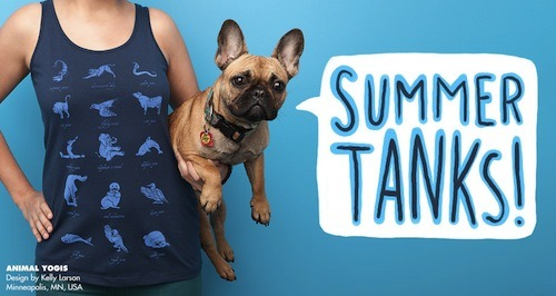 Chloe the Frenchie wants you to stay cool this summer with one of our Threadless Summer Tanks! Also, don't forget to take advantage of our free worldwide shipping on orders over $45. Hurry, though, because that deal ends Wednesday!