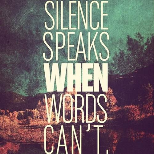 Silence Must Be Heard | deahandini.tumblr.com