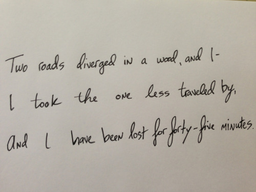 "shitroughdrafts:  ""The Road Not Taken"", by Robert Frost. 1916."